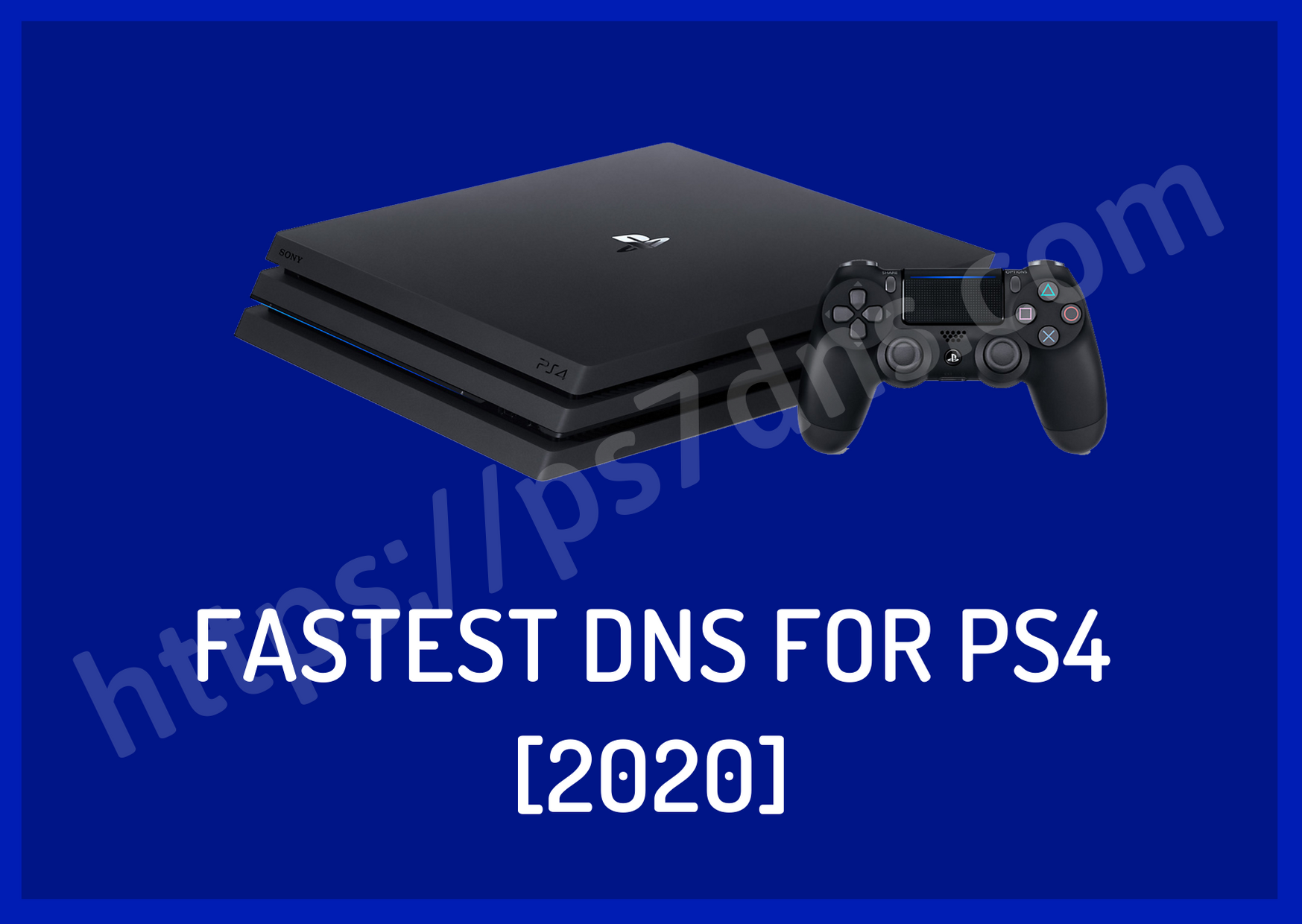 Fastest DNS for PS4 [2020]