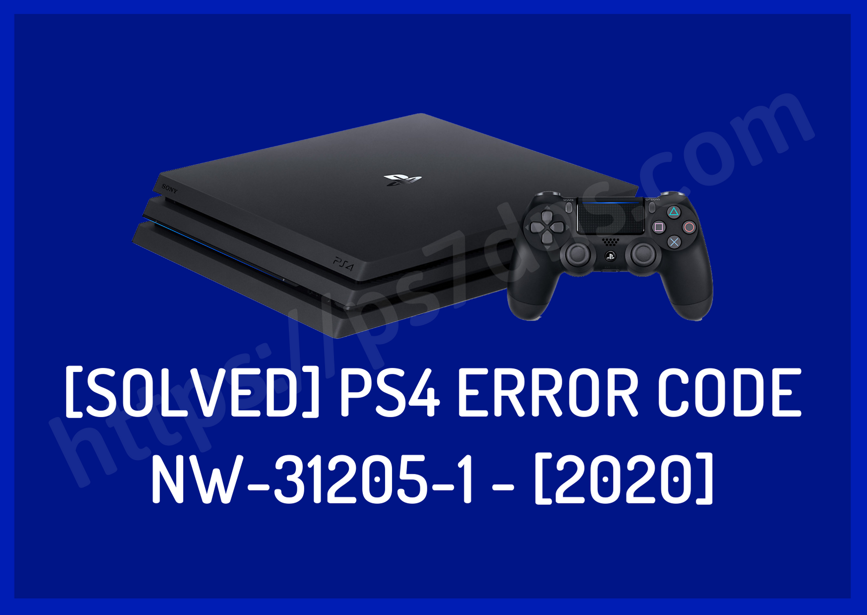 [Solved] PS4 Error Code NW-31205-1 - [2020]