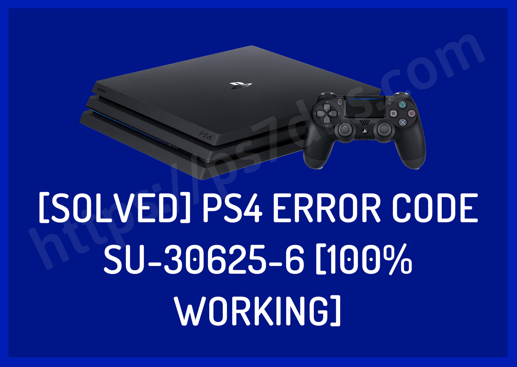[Solved] PS4 Error Code SU-30625-6 [100% Working]