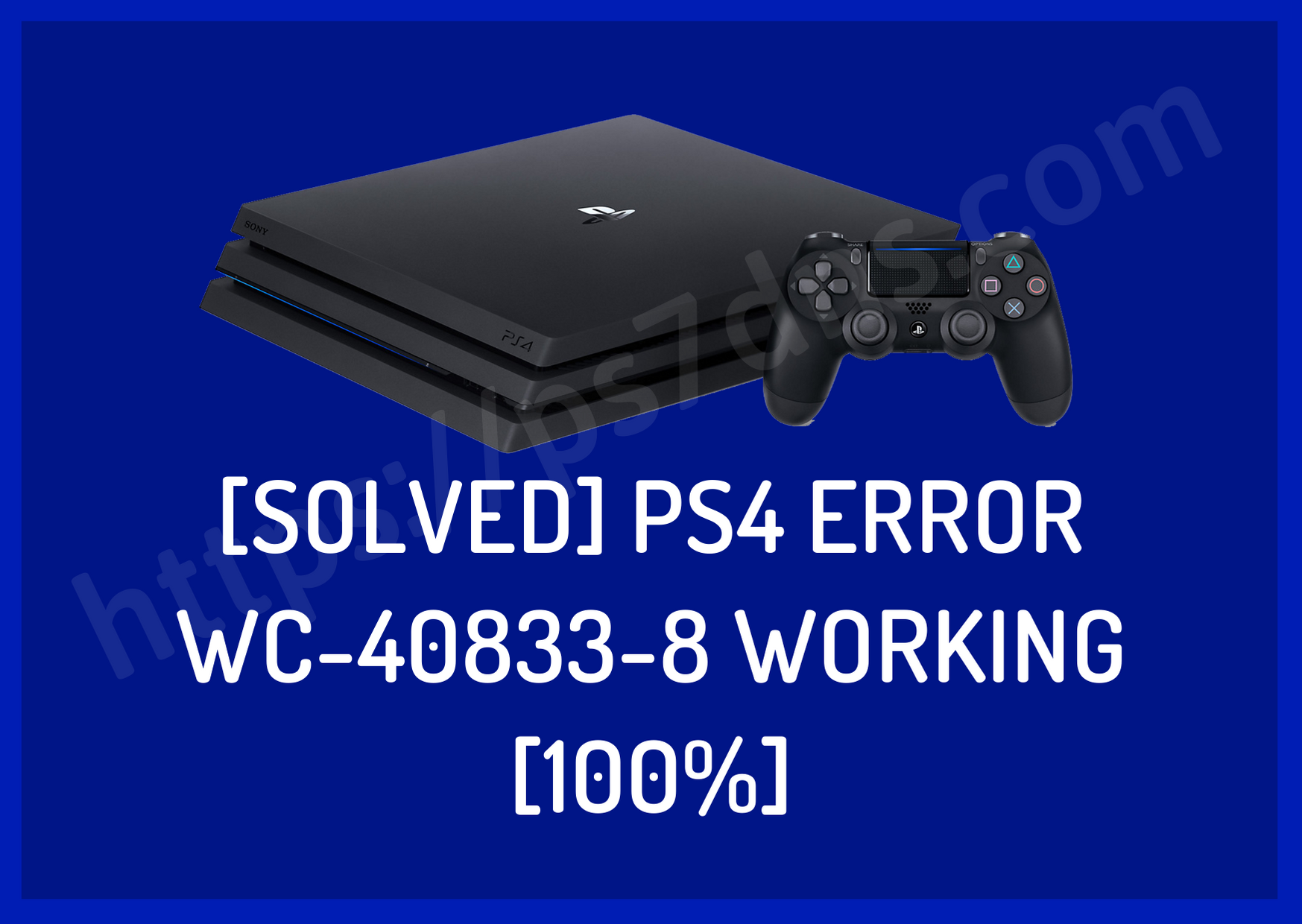 [Solved] PS4 Error WC-40833-8 Working [100%]