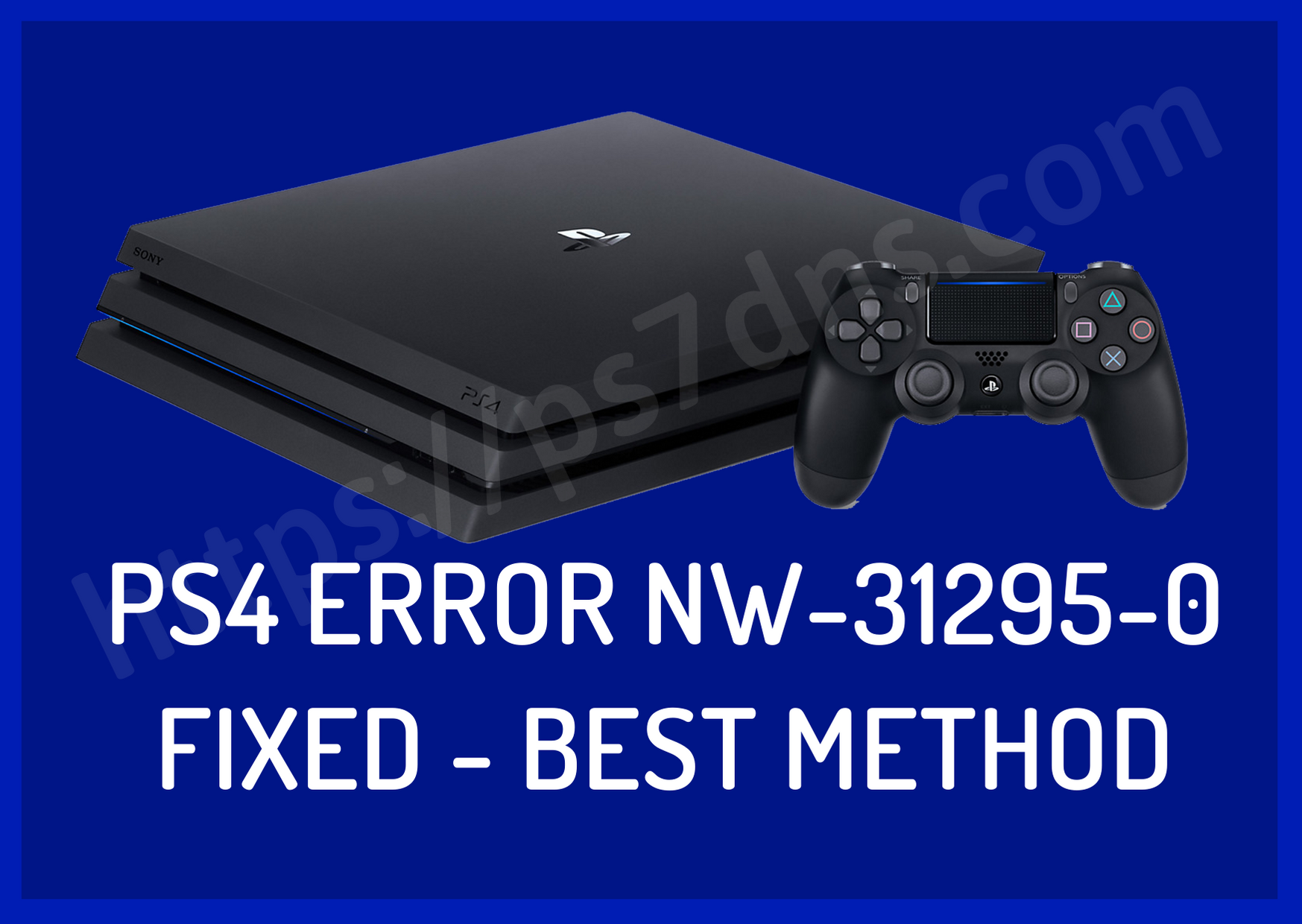 PS4 Error NW-31295-0 Fixed - Best Method