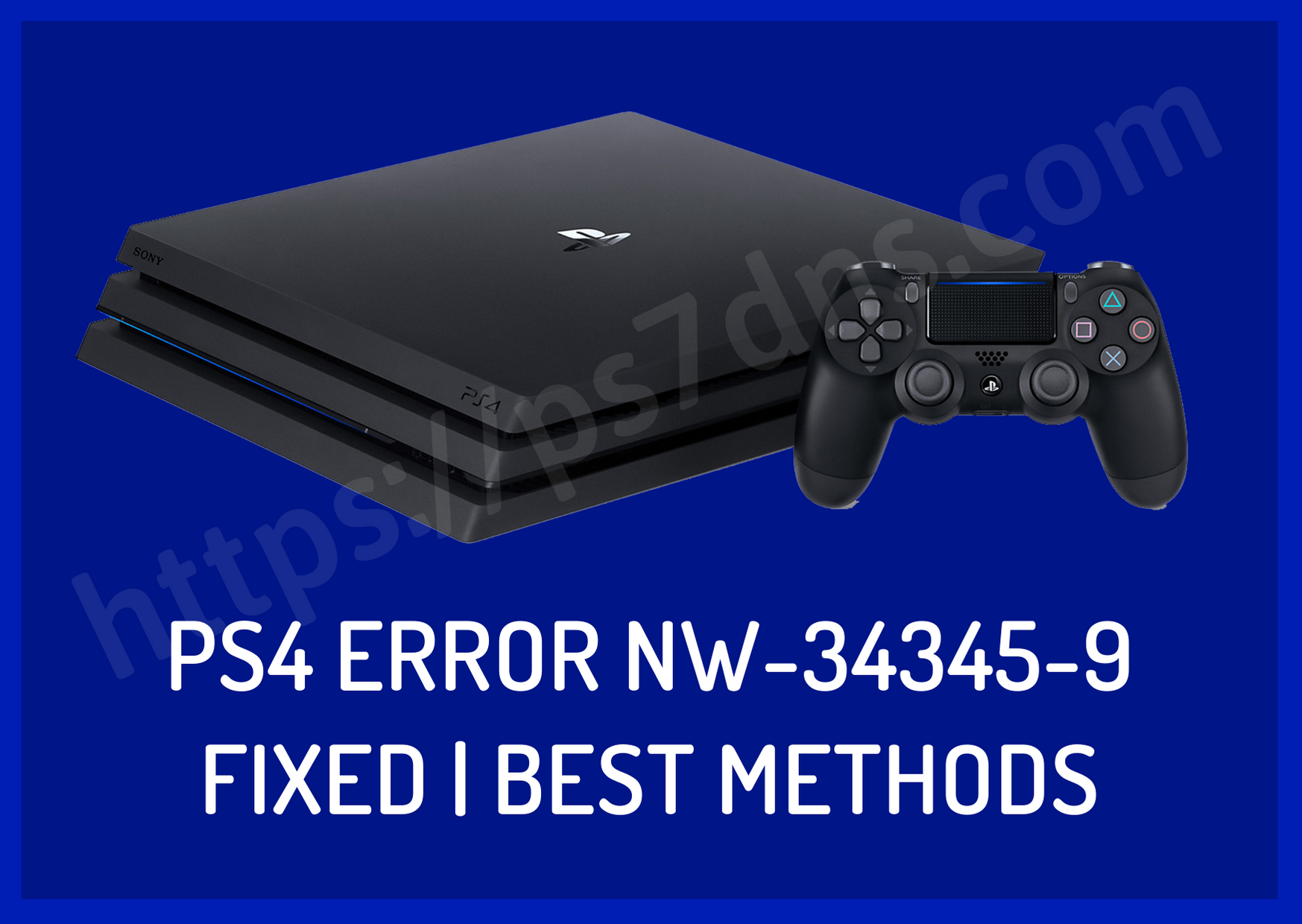 PS4 Error NW-34345-9 - Fixed | Best Methods