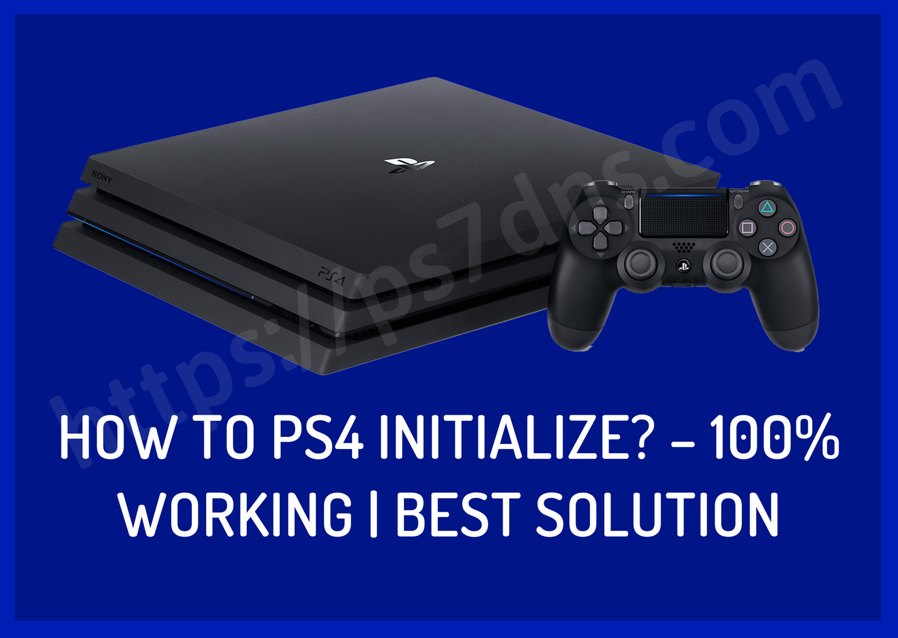 How to PS4 Initialize? – 100% Working | Best Solution