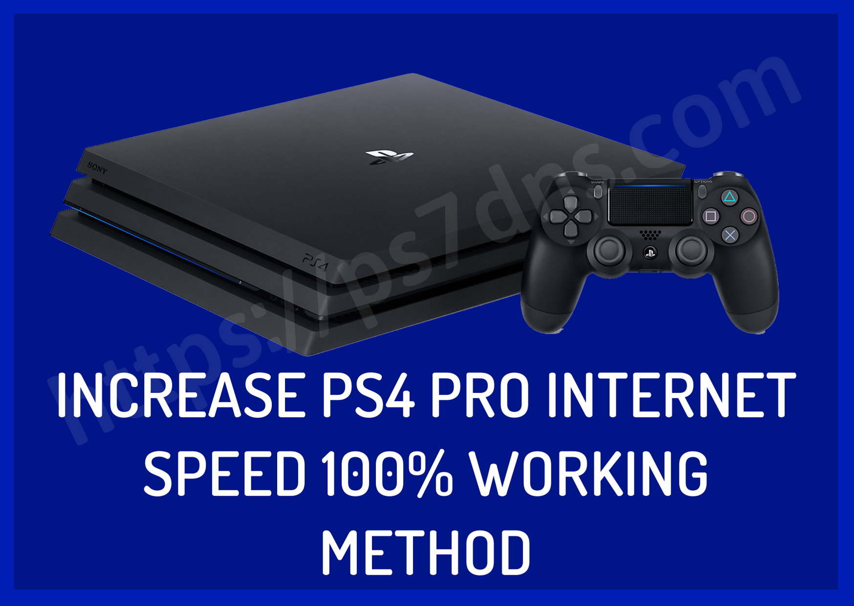 Increase PS4 Pro Internet Speed 100% Working Method