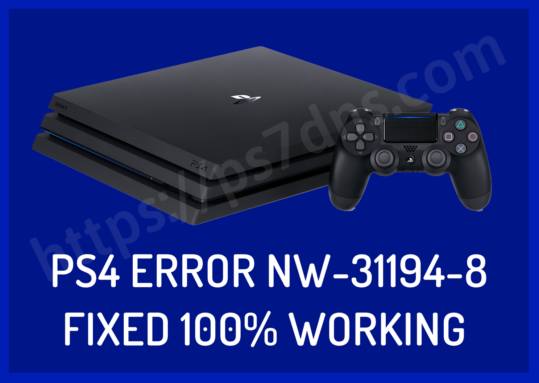 PS4 Error NW-31194-8 Fixed 100% Working
