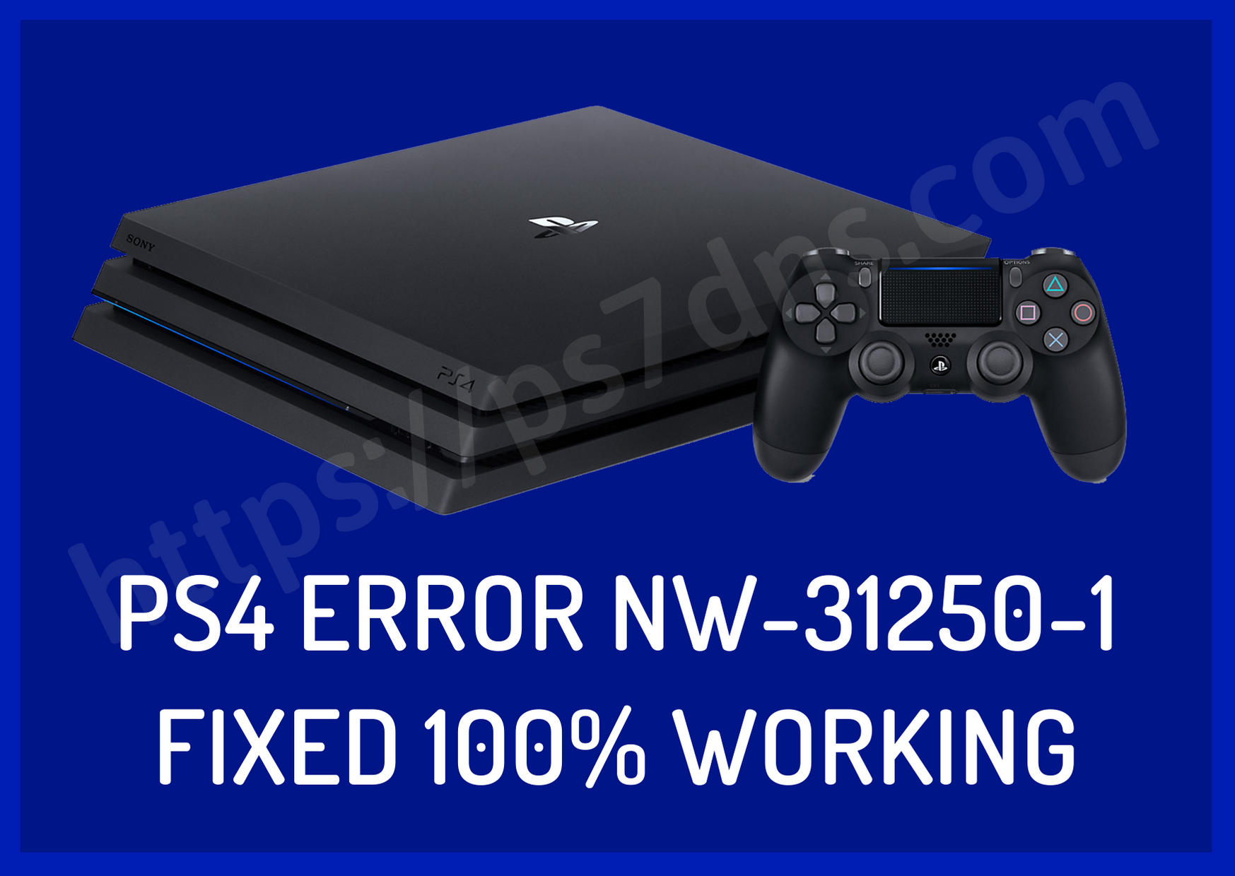 PS4 Error NW-31250-1 Fixed 100% Working