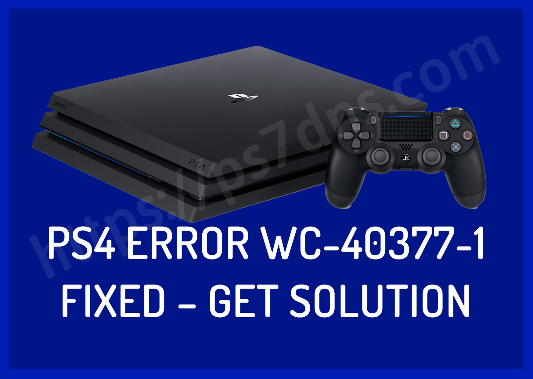 PS4 Error WC-40377-1 Fixed – Get Solution