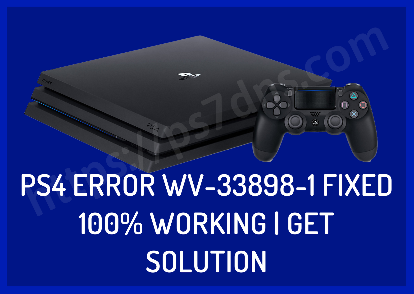PS4 Error WV-33898-1 Fixed 100% Working Get Solution