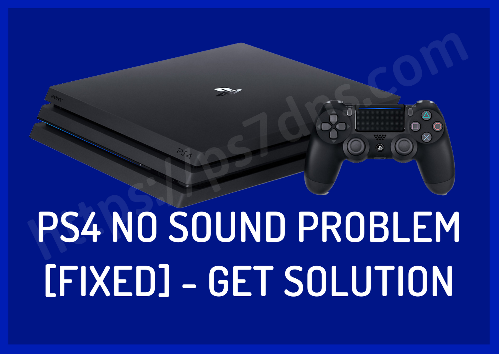 PS4 No Sound Problem [Fixed] - Get Solution