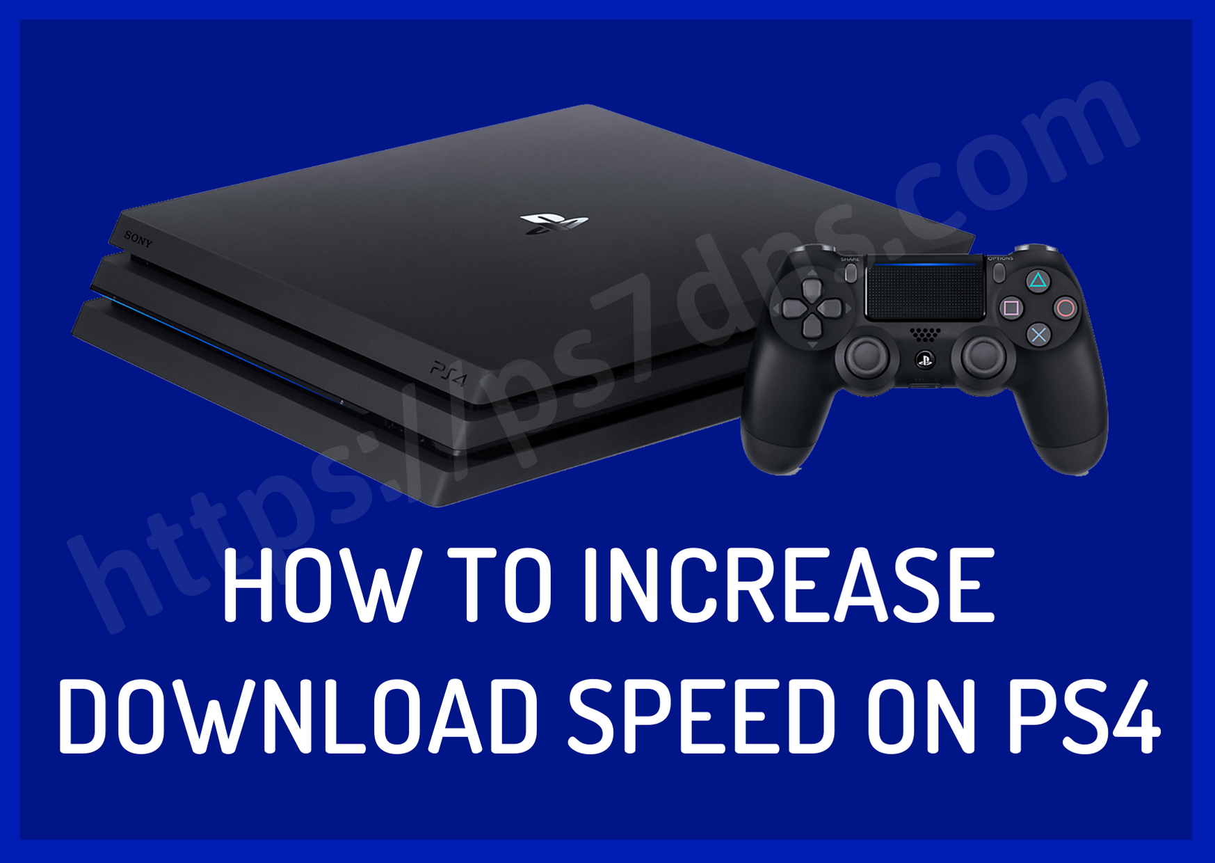 how to increase download speed on ps4