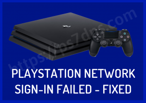 PlayStation Network Sign-in Failed – Working Method