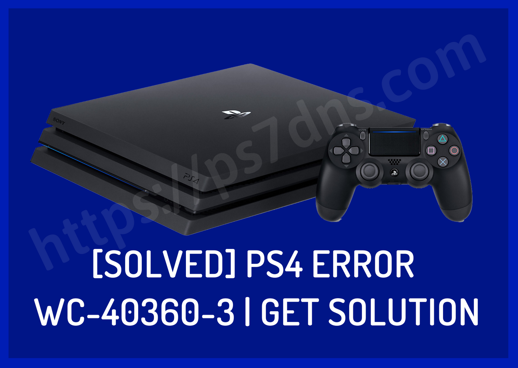 [Solved] PS4 Error WC-40360-3 Get Solution