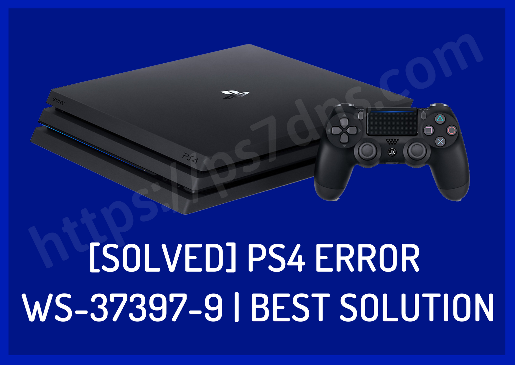 [Solved] PS4 Error WS-37397-9 | Best Solution