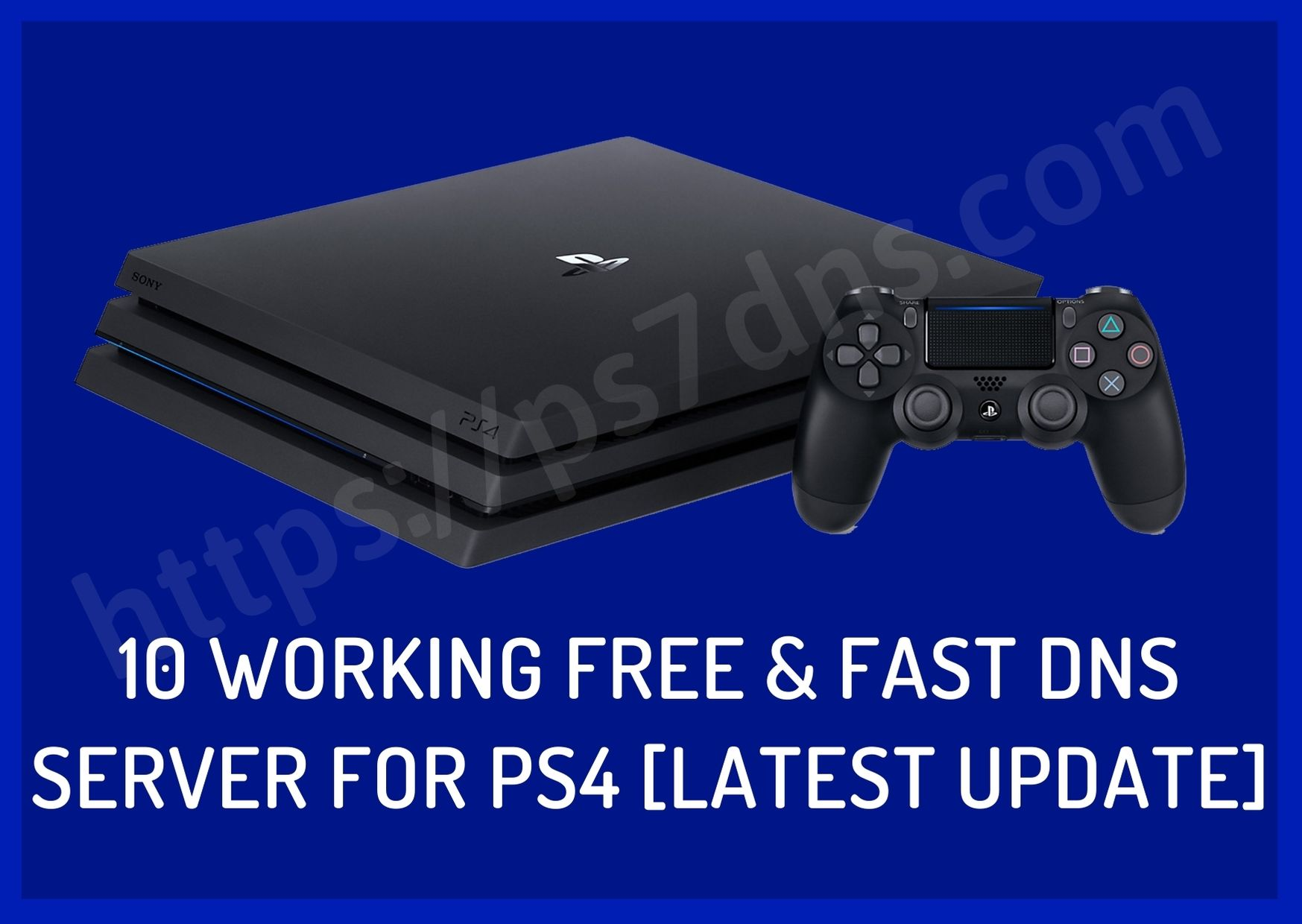 10 Working Free & Fast DNS Server For PS4 2020 [Latest Update]